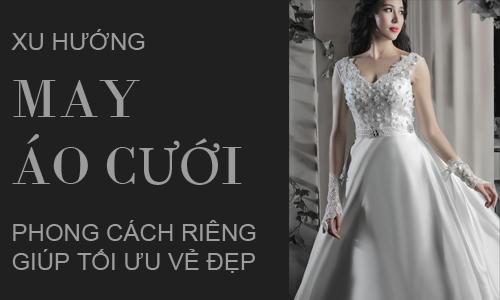 Xu hướng may áo cưới tại Phượng Anh